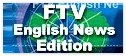FTV English News Edition(open new window)